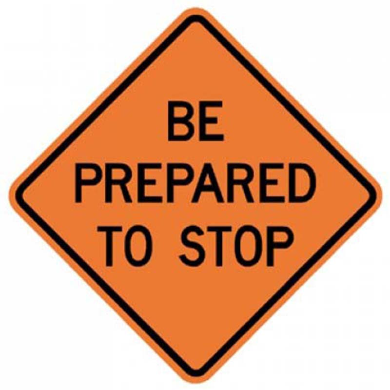 Bird Dog Traffic Control - Be Prepared To Stop Sign