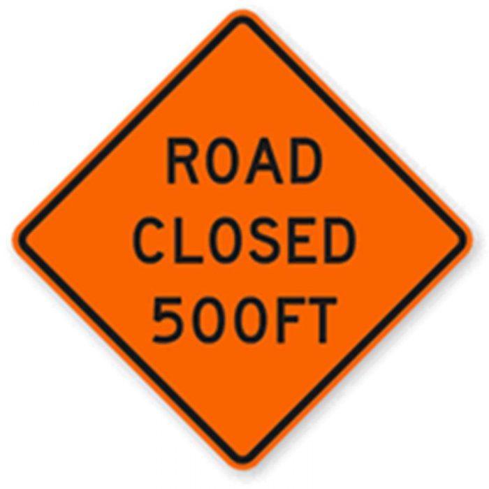 Bird Dog Traffic Control - Road Closed 500ft Sign