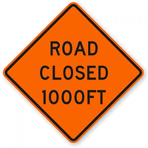 Bird Dog Traffic Control - Road Closed 1000ft Sign