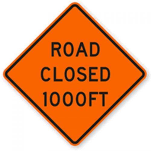 Bird Dog Traffic Control - Road Closed 1000ft Sign