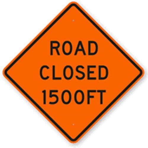 Bird Dog Traffic Control - Road Closed 1500ft Sign