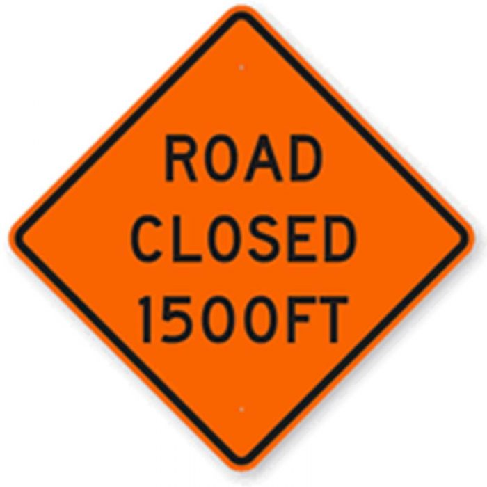 Bird Dog Traffic Control - Road Closed 1500ft Sign