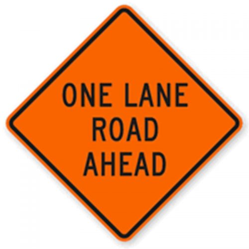 Bird Dog Traffic Control - One Lane Road Ahead Sign