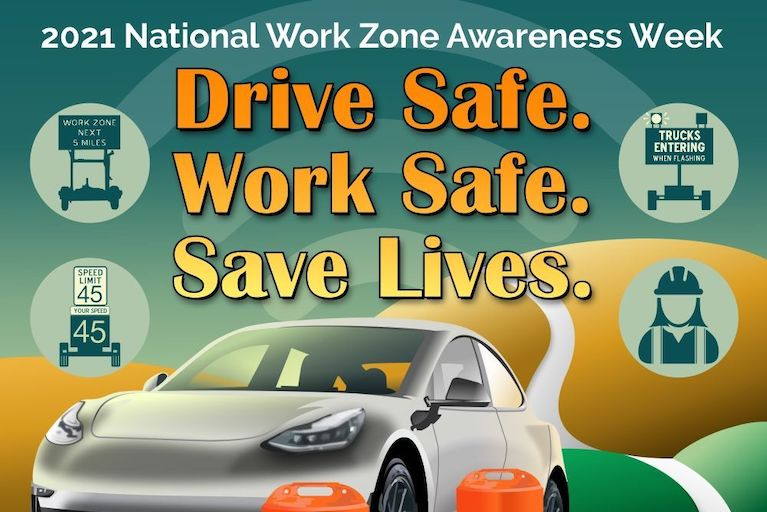 National Work Zone Awareness Week 2021
